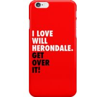 I Love Will Herondale. Get Over It! iPhone Case/Skin
