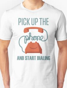 Pick Up The Phone And Start Dialing Quote, Jordan Belfort T-Shirt
