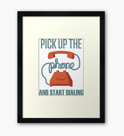 Pick Up The Phone And Start Dialing Quote, Jordan Belfort Framed Print