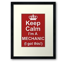 Keep Calm I'm A Mechanic (I Got This) - Unisex Tshirt Framed Print