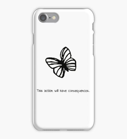 This Action Will Have Consequences... iPhone Case/Skin