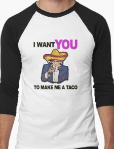 Uncle Sam I want you to make me a taco Men's Baseball ¾ T-Shirt