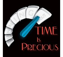 Time is Precious Photographic Print