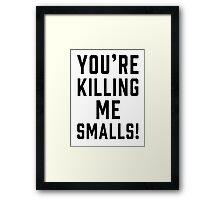 killing me smalls Framed Print