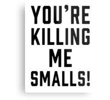 killing me smalls Metal Print