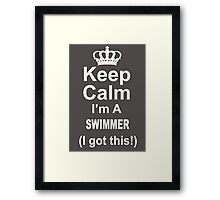 Keep Calm I'm A Swimmer (I Got This) - Unisex Tshirt Framed Print