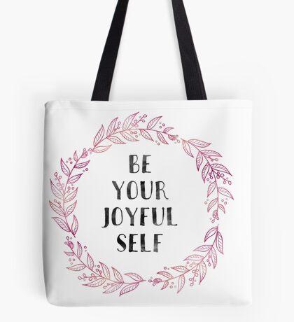Be Your Joyful Self Tote Bag