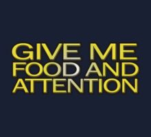 Give me food and attention by masonsummer