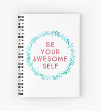 Be Your Awesome Self Spiral Notebook