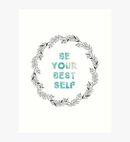 Be Your Best Self Art Print