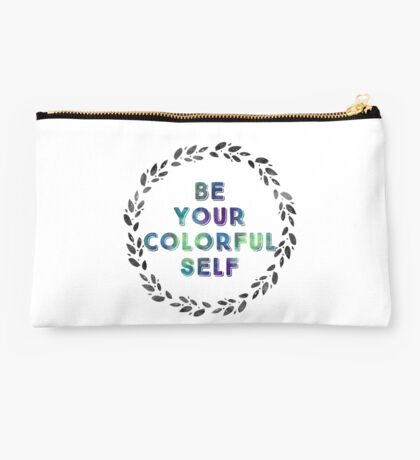 Be Your Colorful Self Studio Pouch