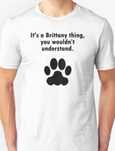 It's A Brittany Thing T-Shirt