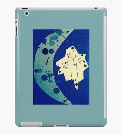 You're worth it #3 iPad Case/Skin