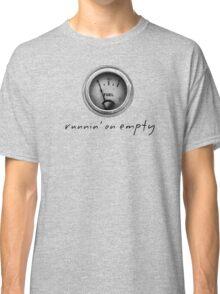 runnin'on empty..by Russ Classic T-Shirt