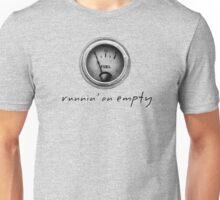 runnin'on empty..by Russ Unisex T-Shirt