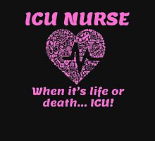 ICU NURSE WHEN IT'S LIFE OR DEATH ICU Womens Fitted T-Shirt