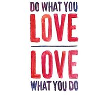 Do What You Love by juliapram