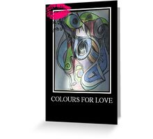 Colours for Love Greeting Card