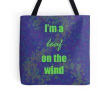I'm a leaf on the wind-2 Tote Bag