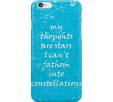 My thoughts are stars I can't fathom into constellations iPhone Case/Skin