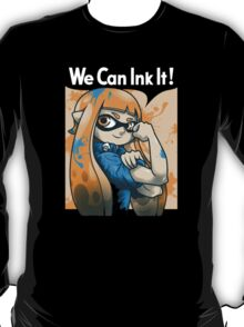 We Can Ink It T-Shirt
