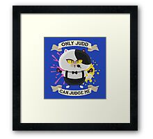 Only Judd Can Judge Me! Framed Print