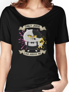 Only Judd Can Judge Me! Women's Relaxed Fit T-Shirt