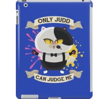 Only Judd Can Judge Me! iPad Case/Skin