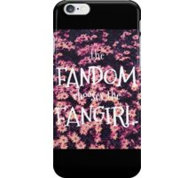 The Fandom Chooses the Fangirl iPhone Case/Skin