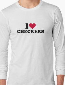 I love Checkers Long Sleeve T-Shirt