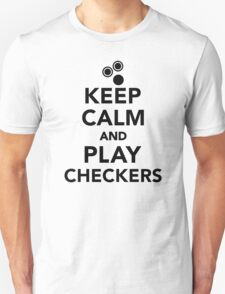 Keep calm and play Checkers Unisex T-Shirt