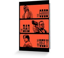 The Dude, The Bad And The Ugly Greeting Card