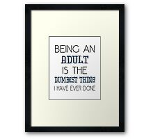 Being An Adult Framed Print