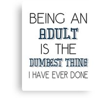 Being An Adult Canvas Print