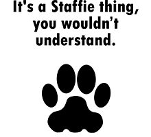 It's A Staffie Thing by GiftIdea