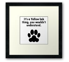 It's A Yellow Lab Thing Framed Print