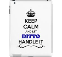 Keep Calm and Let DITTO Handle it iPad Case/Skin