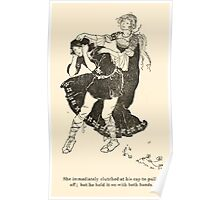 Snowdrop & Other Tales by Jacob Grimm art Arthur Rackham 1920 0217 She Clutched His Cap Poster