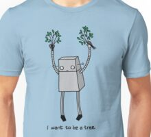 I want to be a tree Unisex T-Shirt