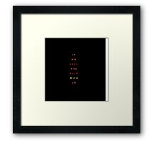 i we burn you burn with us Framed Print