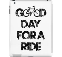 Good Day For A Ride iPad Case/Skin