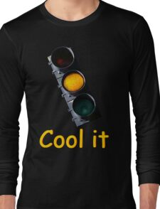 Cool it Long Sleeve T-Shirt