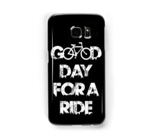 Good Day For A Ride Samsung Galaxy Case/Skin