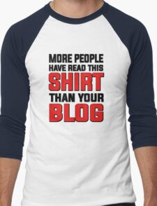 More people have read this shirt than your blog Men's Baseball ¾ T-Shirt