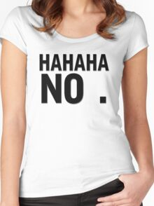Hahaha no Women's Fitted Scoop T-Shirt