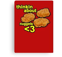 Thinking about nuggets <3 Canvas Print