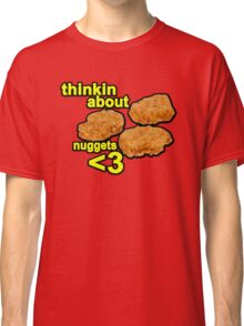 Thinking about nuggets <3 Classic T-Shirt