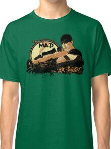 I'm not Mad... Classic T-Shirt
