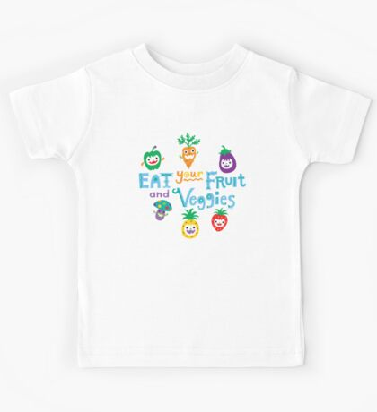 eat your fruit and veggies ll  Kids Clothes