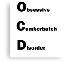 OCD for Sherlock Canvas Print